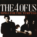 Songs For The Tempted/The 4 Of Us