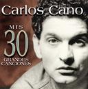 Mis 30 Grandes Canciones/Carlos Cano