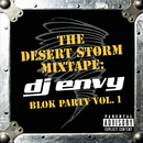 The Desert Storm Mixtape: DJ Envy Blok Party Vol. 1/DJ Envy