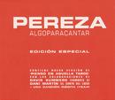 Algo para Cantar/Pereza