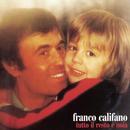 Tutto Il Resto E' Noia/Franco Califano