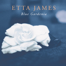 Blue Gardenia/Etta James