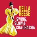 Swing, Slow & Cha Cha Cha/Della Reese