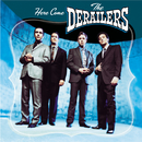 Here Come The Derailers/The Derailers