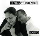 Canto/El Pele & Vicente Amigo
