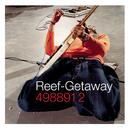 Getaway/Reef