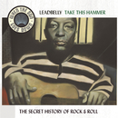 Take This Hammer - The Complete RCA Victor Recordings - When The Sun Goes Down Series/Leadbelly