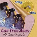 Lo Mejor de Lo Mejor de la RCA Victor/Los Tres Ases