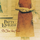 On Your Way Home/Patty Loveless