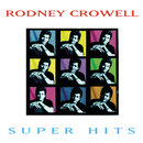 Super Hits/Rodney Crowell