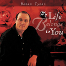 My Life Belongs To You/Ronan Tynan