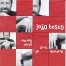 Malabaristas do Sinal Vermelho/João Bosco