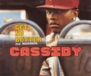 Get No Better/Cassidy