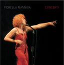 Concerti/Fiorella Mannoia