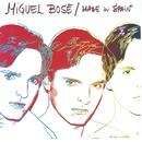 Made In Spain/Miguel Bosé