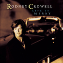 Life Is Messy/Rodney Crowell