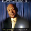 It's in My Heart - Live in Raymonds, MS/Harvey Watkins Jr.