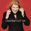 Don't Talk/Clare Teal