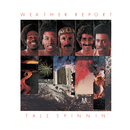 Tale Spinnin'/Weather Report