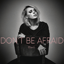 Don't Be Afraid/Eliza G