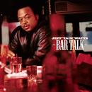 Bar Talk/Jeff 'Tain' Watts
