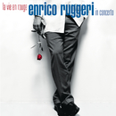 La Vie En Rouge/Enrico Ruggeri