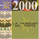 Serie 2000/La Tradicion Del Norte