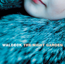 The Night Garden/Waldeck