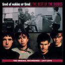 Tired of Waking Up Tired - The Best of The Diodes/The Diodes