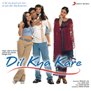 Dil Kya Kare (Original Motion Picture Soundtrack)/Jatin-Lalit