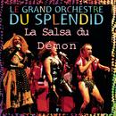 La salsa du démon/Le Grand Orchestre Du Splendid