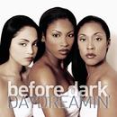 Daydreamin'/Before Dark