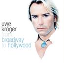 From Broadway To Hollywood/Uwe Kröger