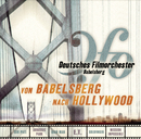 Von Babelsberg nach Hollywood/Deutsches Filmorchester Babelsberg