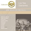RCA 100 Anos De Musica - Segunda Parte Volumen 2/Los Tres Diamantes