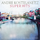 Kostelanetz Super Hits, Vol. 1/Andre Kostelanetz & His Orchestra, Ivan Davis, New York Philharmonic