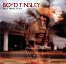 True Reflections/Boyd Tinsley