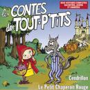 Les contes des Tout P'Tits : Le Petit Chaperon Rouge et Cendrillon/Le Top des Tout P'Tits