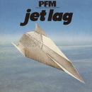 Jet Lag/Premiata Forneria Marconi