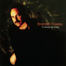 I'll Always Be Lonely/Brendan Keeley
