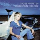 Collection 1991 - 2002/Louise Hoffsten