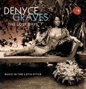 The Lost Days/Denyce Graves