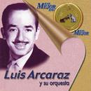 Lo Mejor de lo Mejor de RCA Victor/Luis Arcaraz y Su Orquesta