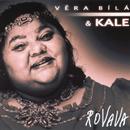 Rovava/Vera Bila & Kale
