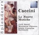 Caccini: Le Nuove Musiche/Schola Cantorum Basiliensis