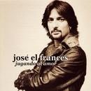 Jugando Al Amor/José El Francés