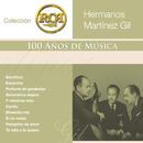 RCA 100 Años de Música - Segunda Parte/Hermanos Martínez Gil