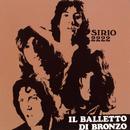 Sirio 2222/Il Balletto Di Bronzo