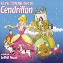 La Véritable Histoire De Cendrillon/Le Top des Tout P'Tits