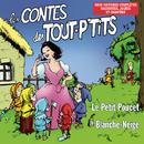 Les Contes des tout P'tits : Blanche-Neige et Le Petit Poucet/Le Top des Tout P'Tits